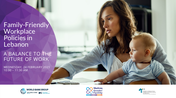 Family Friendly Workplace Policies in Lebanon: A Balance to the Future of Work